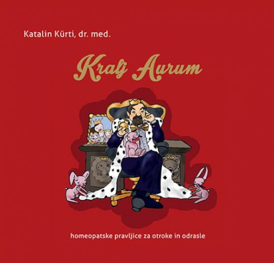 Katalin Kürti, Kralj Aurum, homeopatske pravljice za otroke in odrasle, knjiga